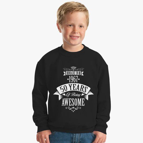 0fea5fbc Made In 1967 50 Years Of Being Awesome Kids Sweatshirt - Customon