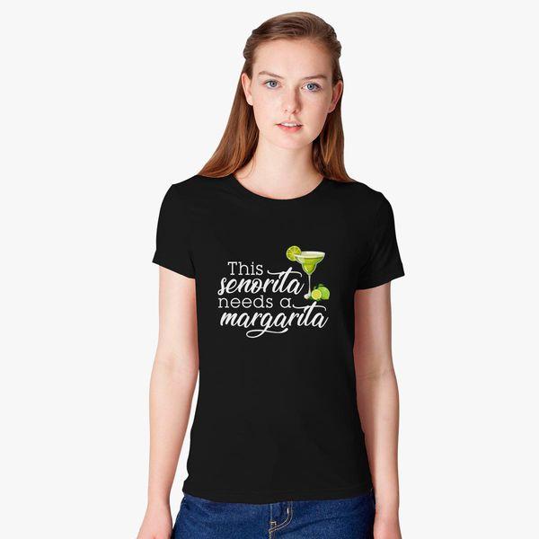 ade3b3861ca This Senorita Needs Women's T-shirt - Customon
