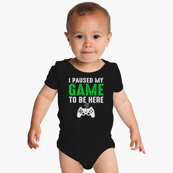 I Paused My Game To Be Here Toddler Short Sleeves Onesies For 0-24m Baby