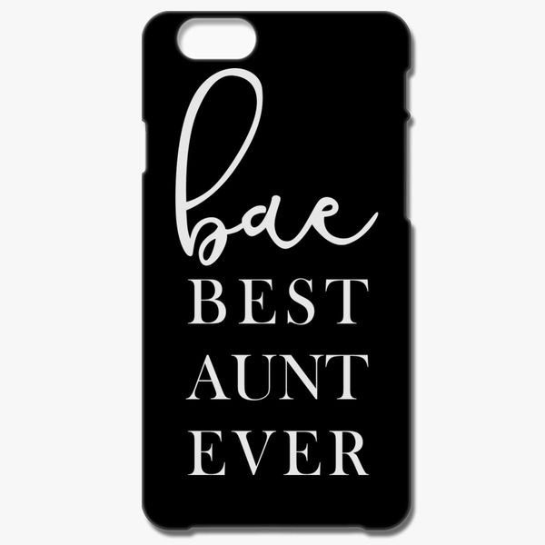 Best Aunt Ever Birthday Gift New Proud IPhone 6 6S Case