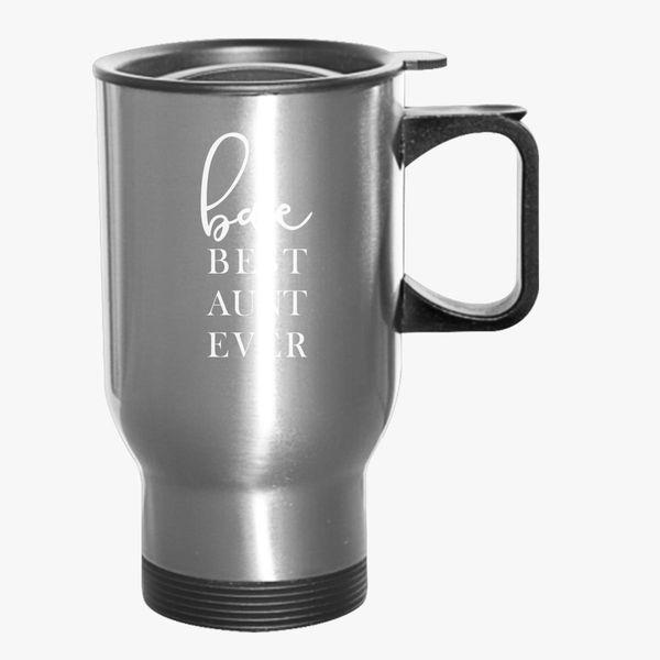 Best Aunt Ever Birthday Gift New Proud Travel Mug