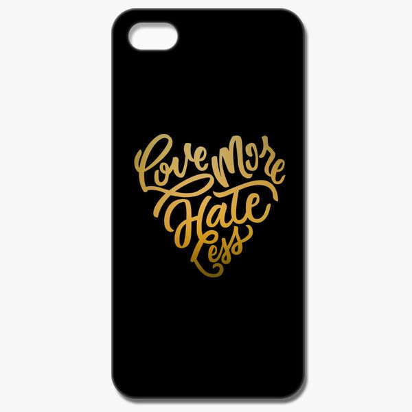 Love More Hate Less Iphone X Customon