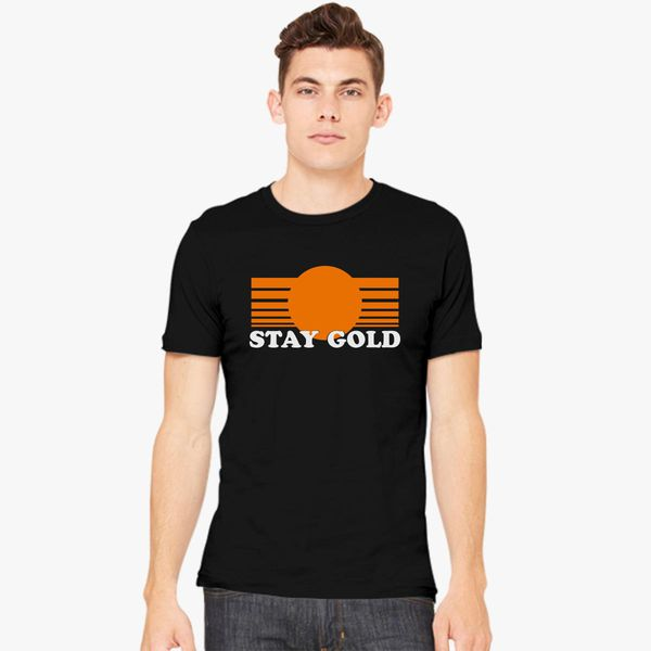 Stay Gold Pony Boy Men S T Shirt Customon You can't leave me and darry by ourselves, soda said but he wasn't hiding his cries, he was hunched over me and i could feel his hands shaking as he kept brushing threw my hair. customon