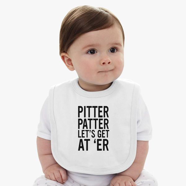 Pitter patter let's get at er Baby Bib - Customon