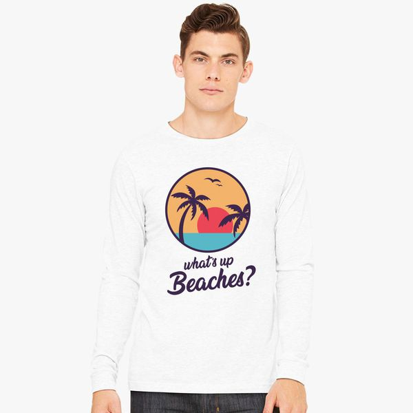 bace03247 Whats Up Beaches Brooklyn Nine Nine Long Sleeve T-shirt - Customon