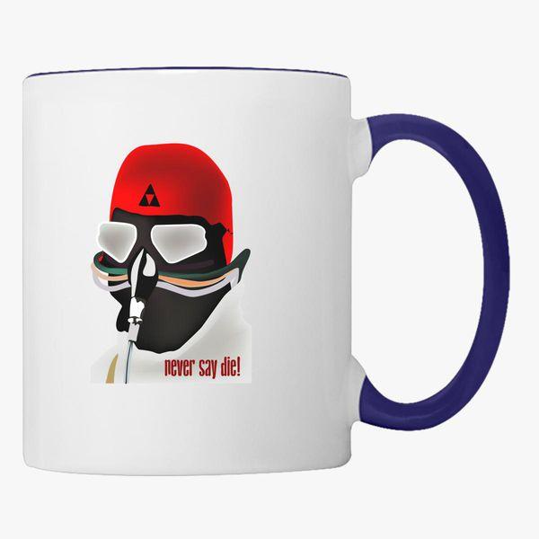 Say Customon Die Mug Never Coffee IbgyvY7f6m