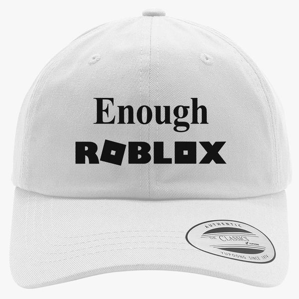 Enough Roblox Cotton Twill Hat Embroidered Customon