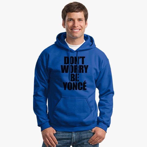 Buy DON'T WORRY BE YONCE Unisex Hoodie, 291454