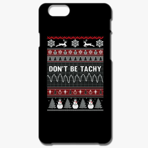 Nurse Christmas Sweater.Don T Be Tachy Nurse Ugly Christmas Sweater Iphone 6 6s