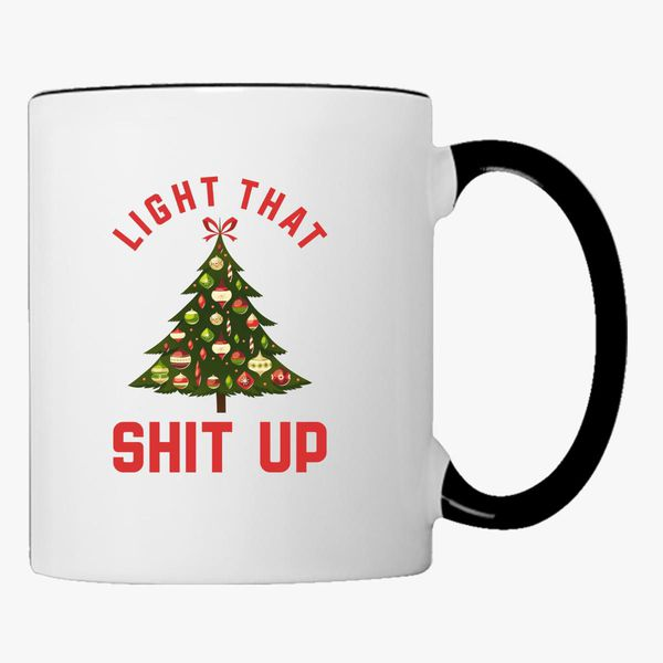 Coffee Mug Light Shit That Customon Up ARqjL354
