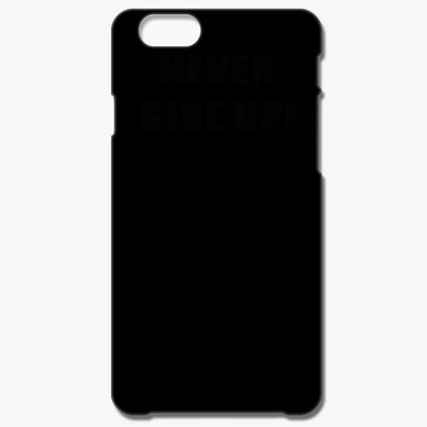 never give up iphone 7 case