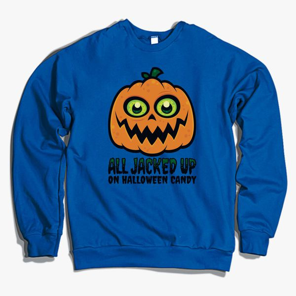 8e14609fd All Jacked Up on Halloween Candy Jack-O'-Lantern Crewneck Sweatshirt ...