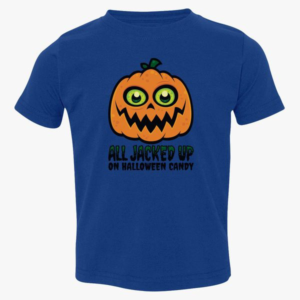 38f0d9af0 All Jacked Up on Halloween Candy Jack-O'-Lantern Toddler T-shirt ...