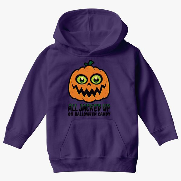 01d569085 All Jacked Up on Halloween Candy Jack-O'-Lantern Kids Hoodie - Customon