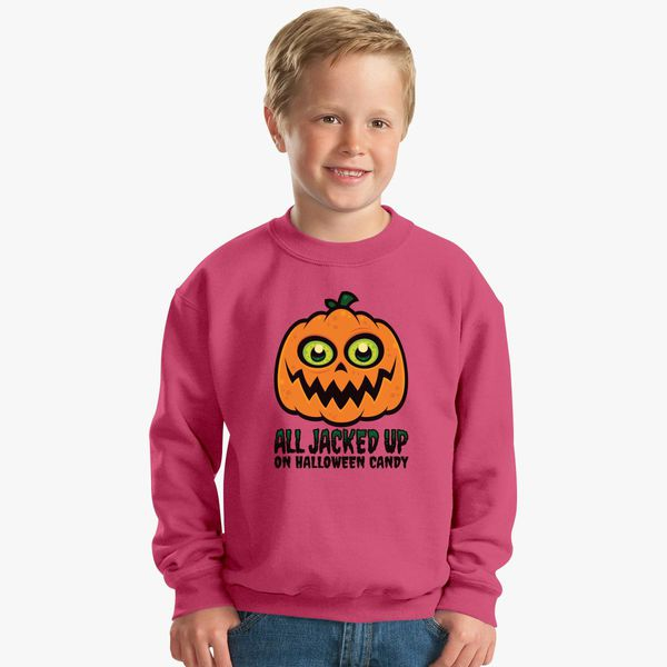 490ac2676 All Jacked Up on Halloween Candy Jack-O'-Lantern Kids Sweatshirt - Customon