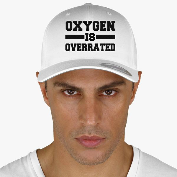 f01f63710 Oxygen Is Overrated Baseball Cap (Embroidered) - Customon