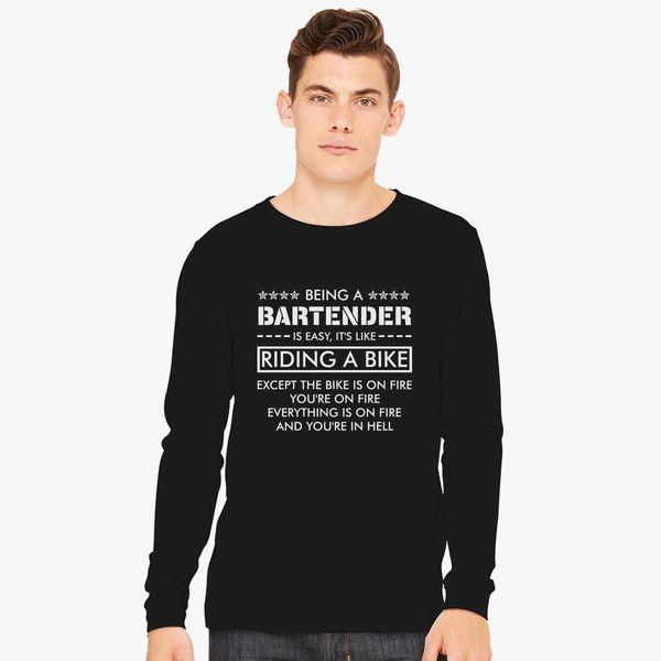 fa26bb2041 Being a Bartender is like Riding a Bike Long Sleeve T-shirt - Customon