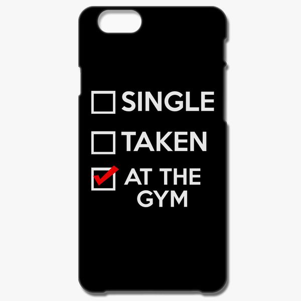 huge selection of 7bfb0 c31bd Single Taken At The Gym iPhone 6/6S Case - Customon