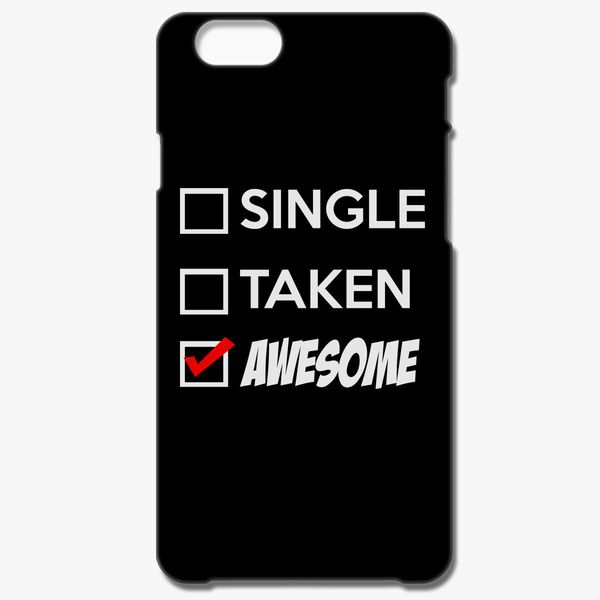 new concept 09751 fba5f Single Taken Awesome iPhone 6/6S Case - Customon