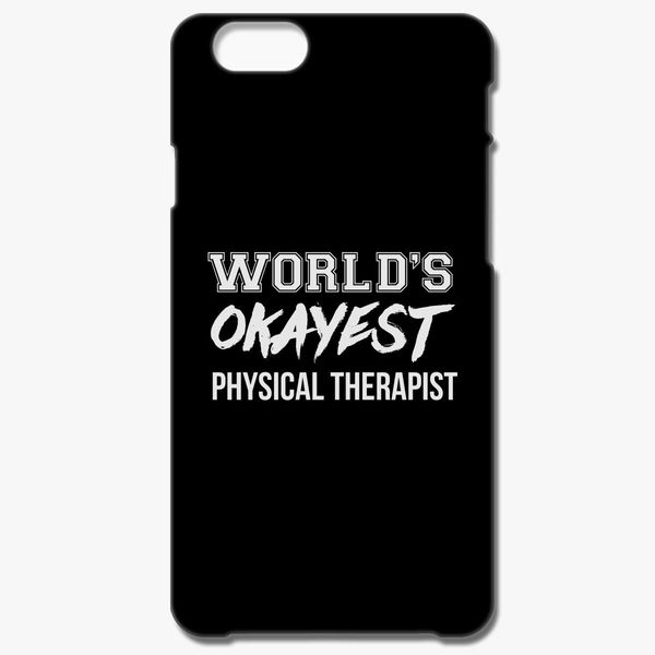 Physical Therapist Quote White Iphone 6 6s Case Customon
