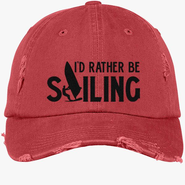 8bb49125 I'd Rather Be Sailing Distressed Cotton Twill Cap (Embroidered ...