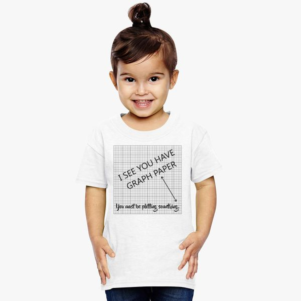 I See You Have Graph Paper Math Pun Toddler T Shirt Customon
