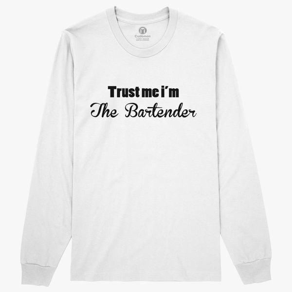 cddc5e05 ... trust me i m the bartender long sleeve t shirt customon ...