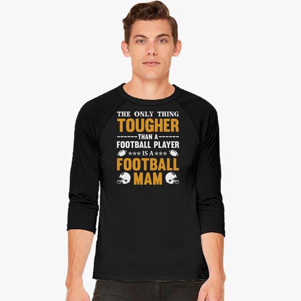 77019841 The Only Thing Tougher Than a Football Player Is Mom Baseball T-shirt