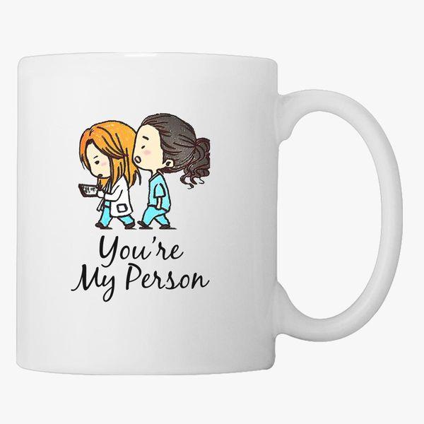57bd1501645 Grey's Anatomy - You Are My Person Coffee Mug - Customon