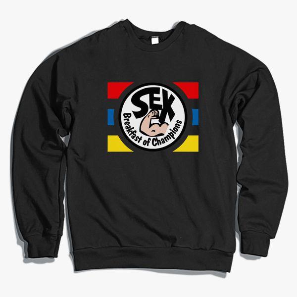 8343c08f Sex Breakfast of Champions Crewneck Sweatshirt - Customon