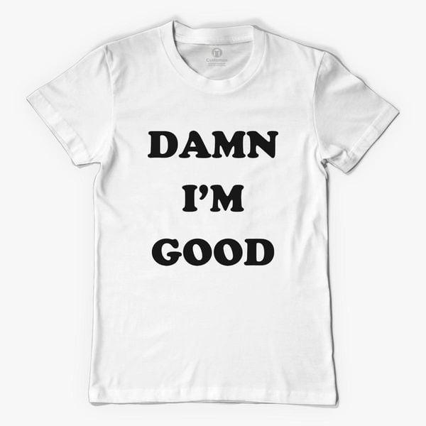 T-Shirt-Funny Humorous Novelty Shirt Damn I/'m Good