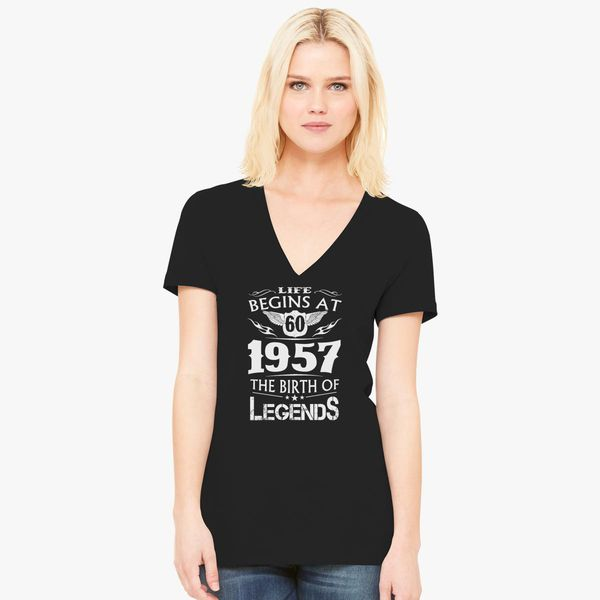 7fe0014b0 Life Begins At 60 1957 The Birth Of Legends Women's V-Neck T-shirt ...