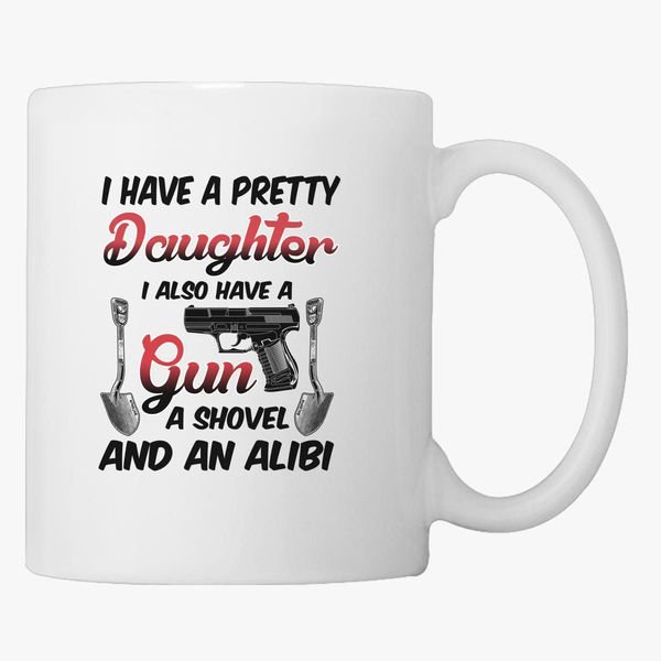 Gun I Daughter Also Mug Customon Coffee Have A Pretty wTkZOiuXP