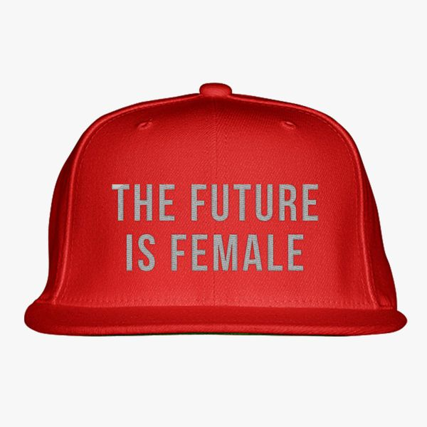 9444e05f1 The Future Is Female Snapback Hat (Embroidered) - Customon