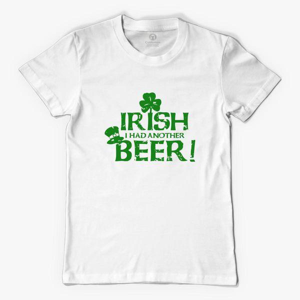 0c236bd8f St. Patrick's Day Tee Irish I Had Another Beer Men's T-shirt - Customon