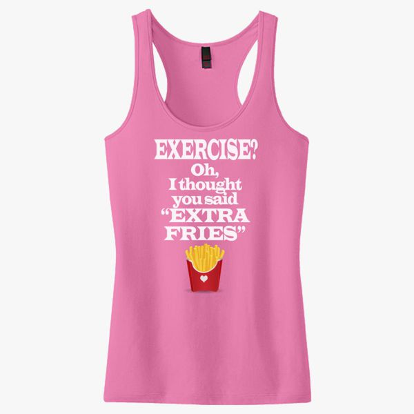 e60afcc133cd0 Exercise Extra Fries Funny Gym Anti-Workout Women s Racerback Tank ...
