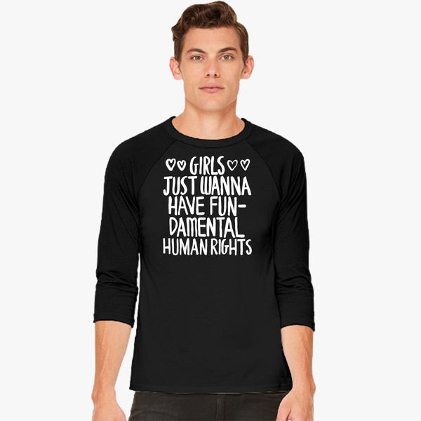 50236c312dd Girls Just Wanna Have Fundamental Rights Baseball T-shirt - Customon