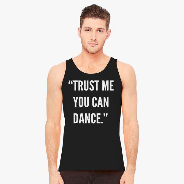 Buy Trust can dance Men's Tank Top, 486729