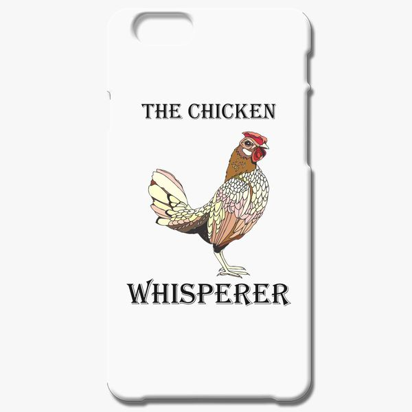 d89fa3453 The Chicken Whisperer Funny Farmer Farming iPhone 6/6S Case ...