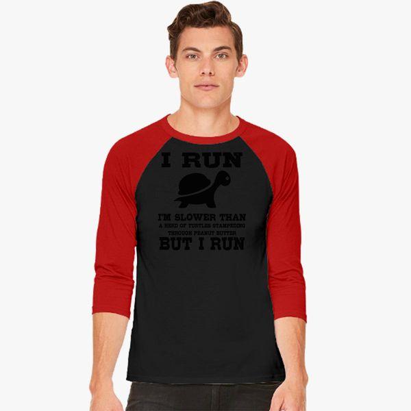 878c672fb I Run Slower Than a Herd of Turtles Stampeding Through Peanut Butter But  Baseball T-shirt