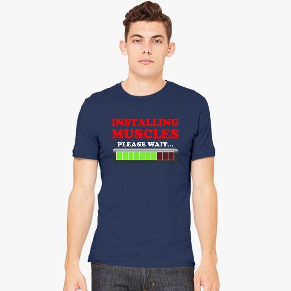 69a64ee9 Installing Muscles Please Wait Men's T-shirt - Customon
