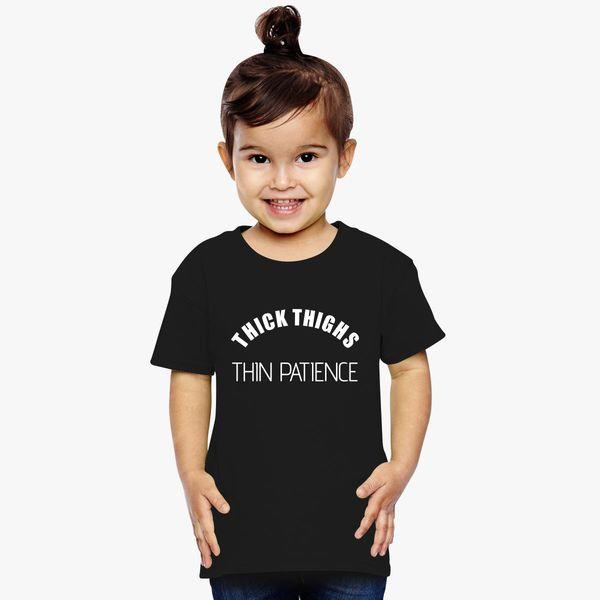 89adbae440b0 Thick Thighs Thin Patience Toddler T-shirt - Customon