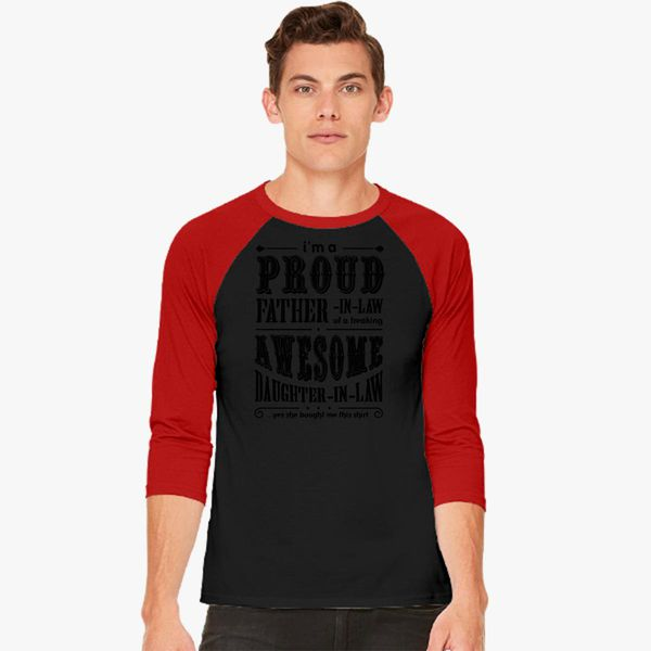 307b0ced I'm A Proud Father In Law Of A Freaking Awesome Daughter In Law Baseball  T-shirt