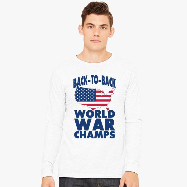 838beeb54 Back to back world war champions Long Sleeve T-shirt - Customon