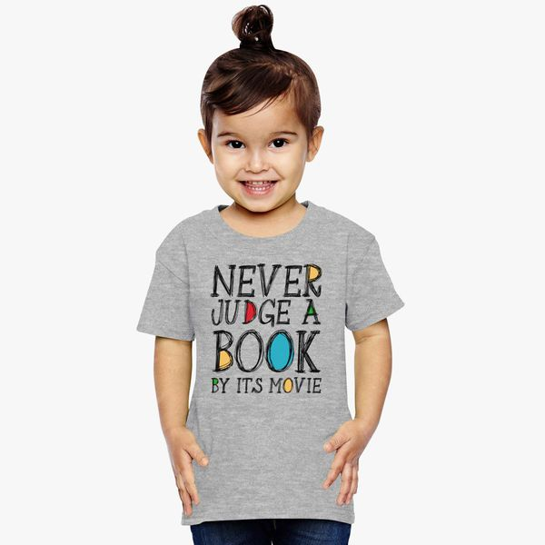 e8030f3c Never Judge a Book by it's movie Toddler T-shirt - Customon