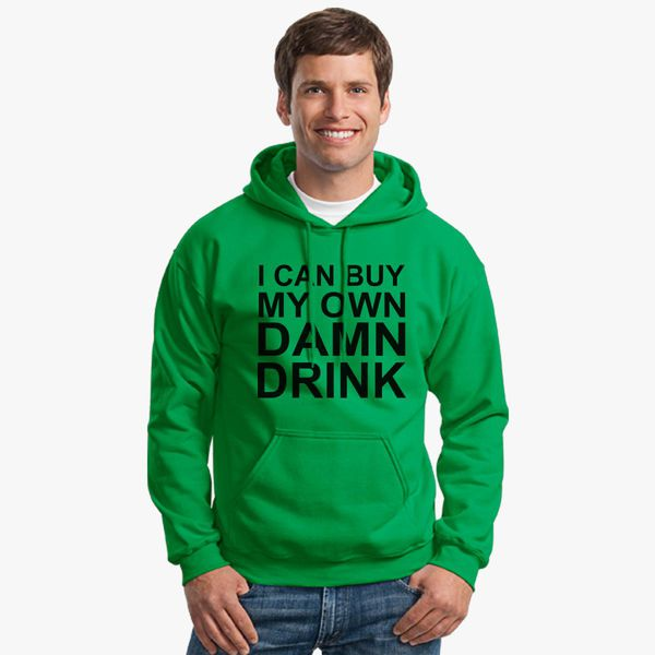 14278850d4 I can buy my own damn drink Unisex Hoodie - Customon