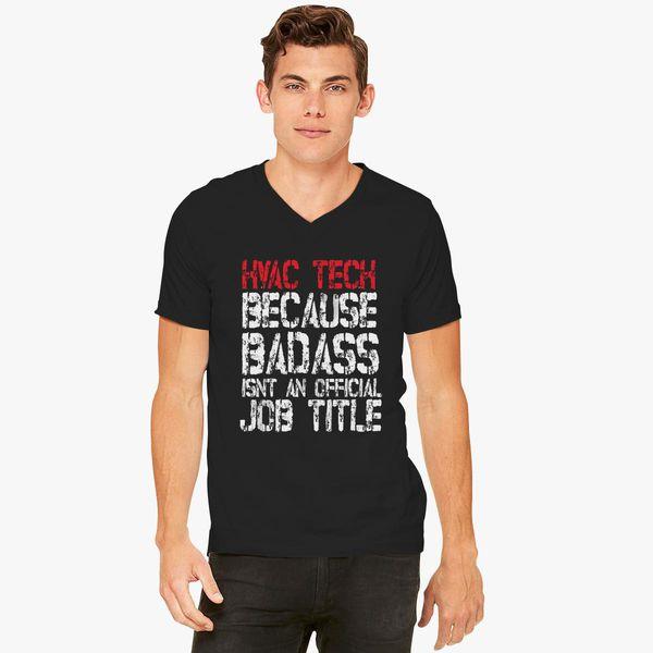 883cb6933 Hvac Tech because badass in not official job V-Neck T-shirt - Customon