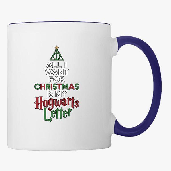 all i want for christmas is my hogwarts letter coffee mug customoncom