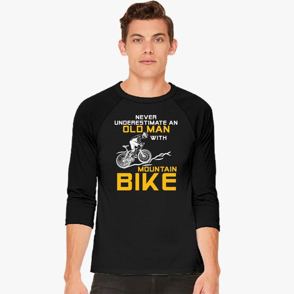 19e2e6d3 Never Underestimate An Old Man With A Mountain Bike - Funny Bike Baseball T- shirt