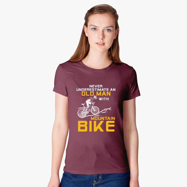 89156c70 Never Underestimate An Old Man With A Mountain Bike - Funny Bike Women's T- shirt - Customon